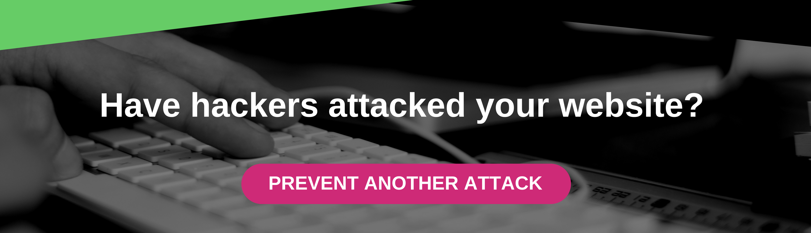 Have hackers attacked your website? - Prevent another attack