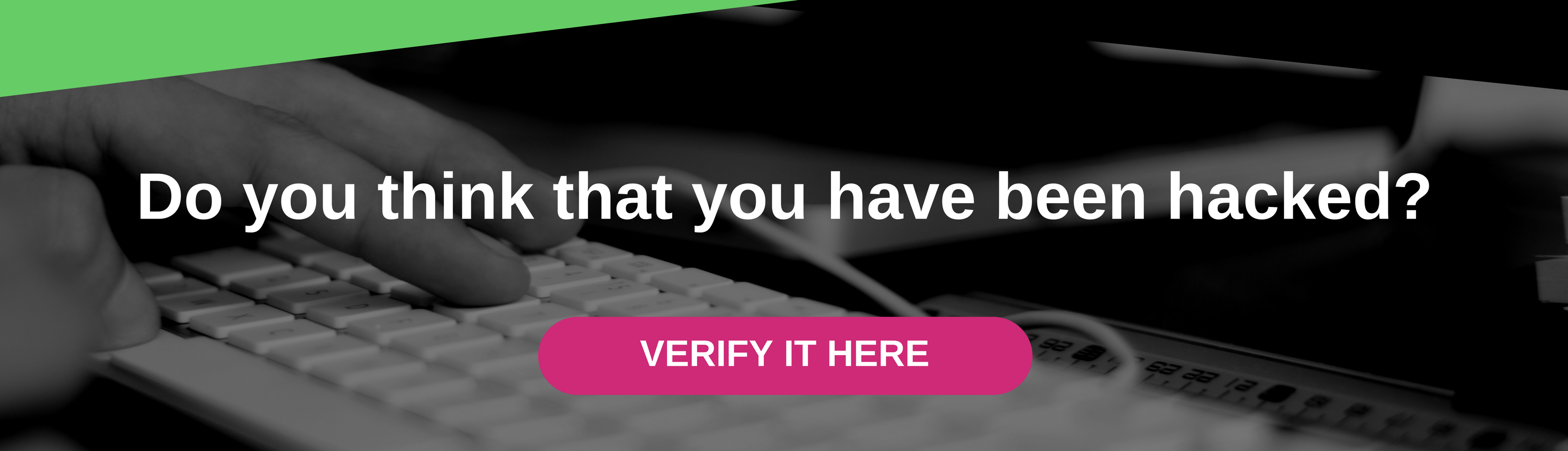 Do you think that you have been hacked? Verify it here