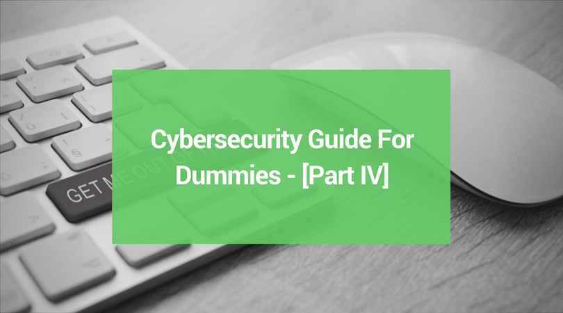 Cybersecurity Guide For Dummies Part 4