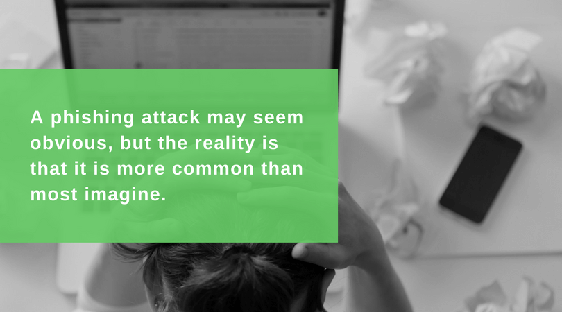 A phishing attack may seem obvious, but the reality is that it is more common than most image.